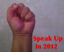 Speak Up In 2012 2012 Is Coming: Make A Stand, Speak Up